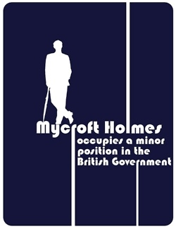 Mycroft Holmes occupies a minor position in the British Government