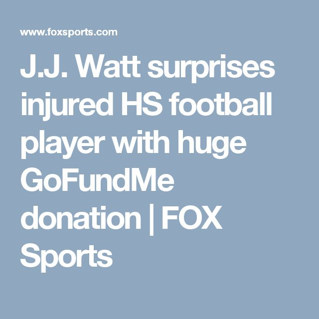 J.J. Watt surprises injured HS football player with huge GoFundMe donation | FOX Sports