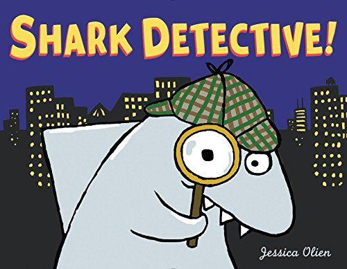 Shark Detective! by Jessica Olien (September 2015).