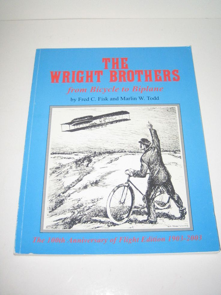 The Wright Brothers from Bicycle to Biplane by Fred Fisk & Marlin Todd Signed