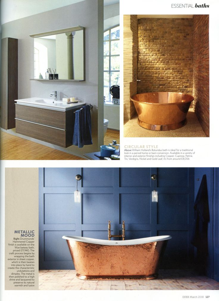 Drummonds Hammered Copper finish is available on the Wye bateau bath. drummonds-uk.com Essential Kitchen Bathroom Bedroom March 2018