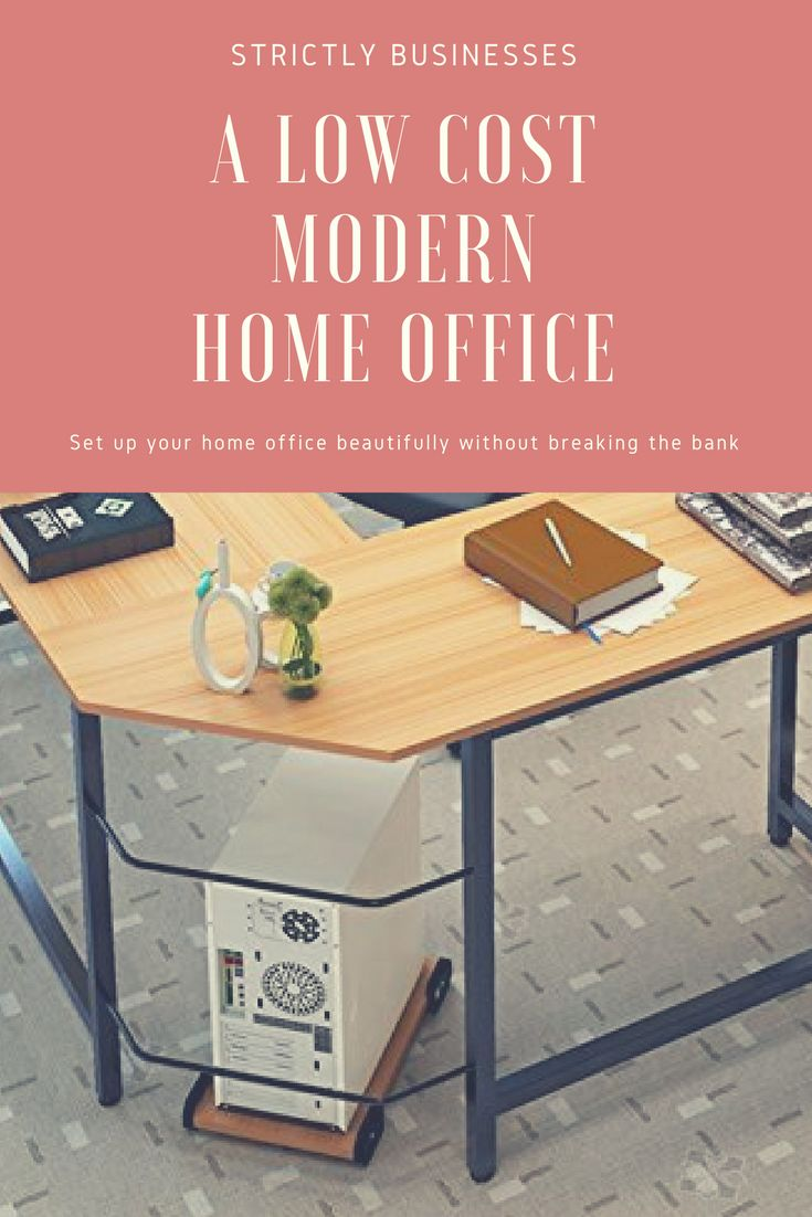 Low Cost Modern Home Office setup for your home office.  Work From Home in Style.  Run your small business with class.  Blog your heart out!