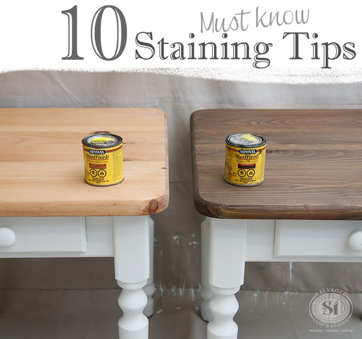 "Top 10 ""Must Know"" Staining Tips. If staining your furniture or cabinets intimidates you, this is a must read!"
