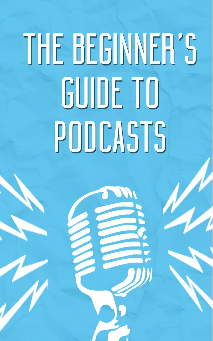 The Beginners Guide to Podcasts - #blogging