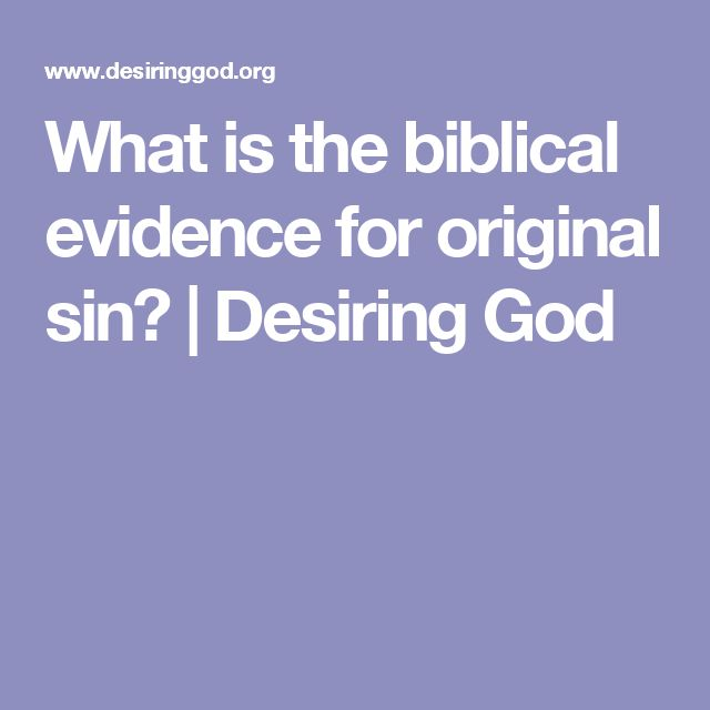 What is the biblical evidence for original sin? | Desiring God