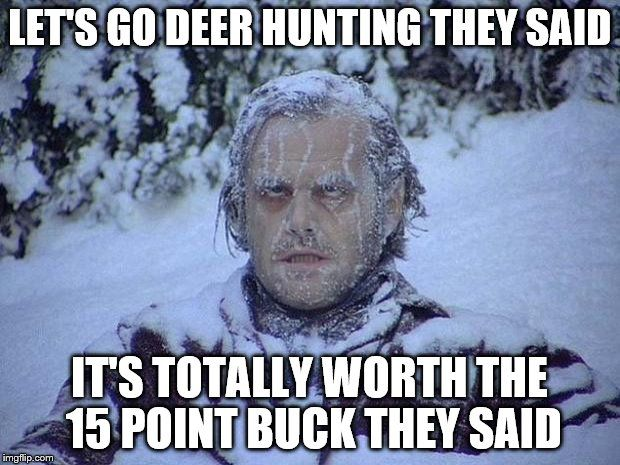 594d17f5faf4ae2e43ddd455215ab78a snow meme deer hunting best 25 snow meme ideas on pinterest hunger games memes, tv,Snow Meme Images