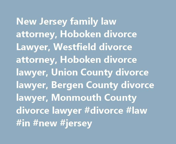 New Jersey family law attorney, Hoboken divorce Lawyer, Westfield divorce attorney, Hoboken divorce lawyer, Union County divorce lawyer, Bergen County divorce lawyer, Monmouth County divorce lawyer #divorce #law #in #new #jersey http://lesotho.remmont.com/new-jersey-family-law-attorney-hoboken-divorce-lawyer-westfield-divorce-attorney-hoboken-divorce-lawyer-union-county-divorce-lawyer-bergen-county-divorce-lawyer-monmouth-county-divorce-lawyer-d/  # Saminski, Rodriguez Papadopoulo, LLC…
