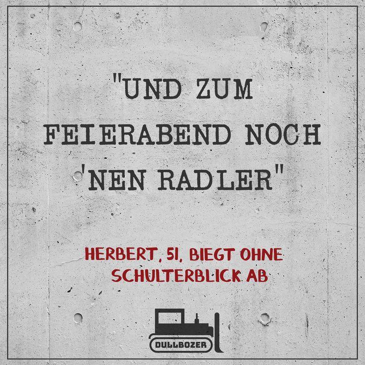 """""""Und zum Feierabend noch nen Radler - Herbert biegt ohne Schulterblick ab"""" Flachwitz, Sparwitz, Auto-Witz, Witz, witzig, lustig, Spaß, german meme, deutsches Meme, Zitat, lustiges Zitat, fun, funny, Autofahrer, Verkehr, Auto Witz, Dullbozer, Unfall, Unfall Witz, Bier, Radler,"""