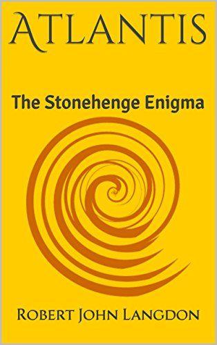 Download Atlantis: The Stonehenge Enigma ebook free by Robert John Langdon in pdf/epub/mobi