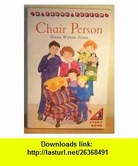 Chair Person (Young Puffin ) (9780140328653) Diana Wynne Jones , ISBN-10: 0140328653  , ISBN-13: 978-0140328653 ,  , tutorials , pdf , ebook , torrent , downloads , rapidshare , filesonic , hotfile , megaupload , fileserve