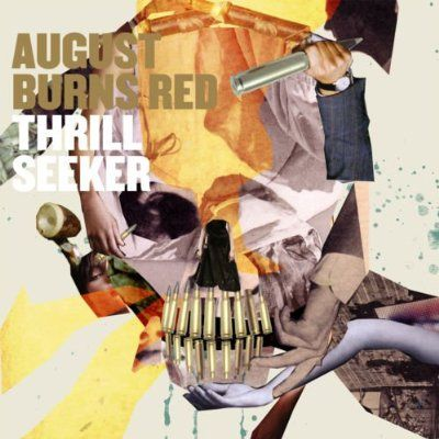 August Burns Red. Thrill Seeker.