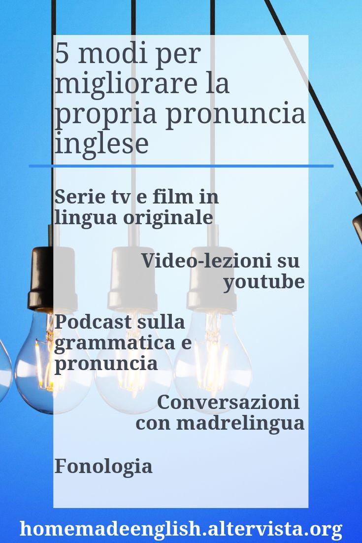 I 5 Metodi Che Ho Usato Per Migliorare La Mia Pronuncia Inglese