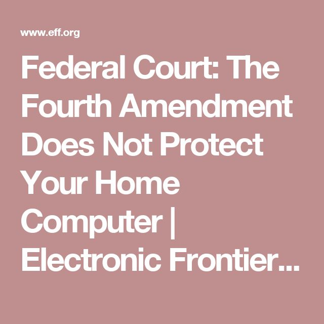 Federal Court: The Fourth Amendment Does Not Protect Your Home Computer | Electronic Frontier Foundation