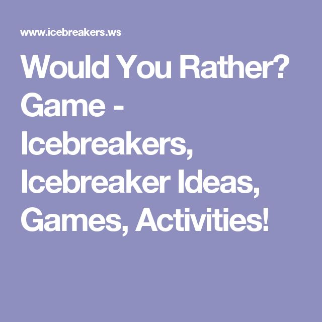 Would You Rather? Game - Icebreakers, Icebreaker Ideas, Games, Activities!