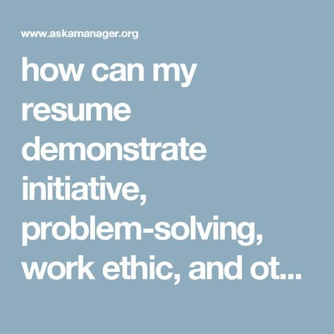 Problem Solving Resume How Can My Resume Demonstrate Initiative Problemsolving Work .