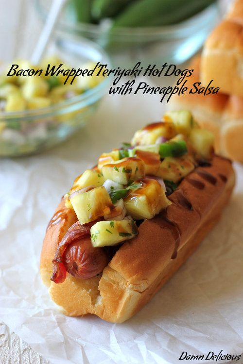Bacon Wrapped Teriyaki Hot Dogs with Pineapple Salsa and a Giveaway! - Damn Delicious