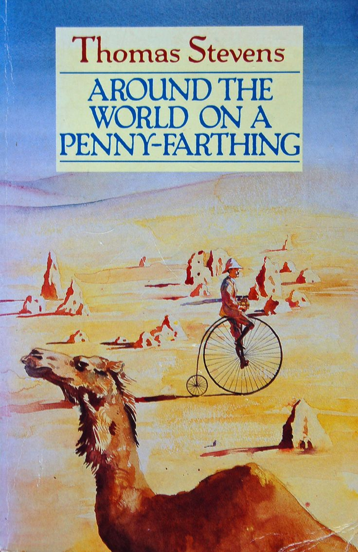 Around the World on a Penny-Farthing  by  Thomas Stevens https://www.amazon.com/s/ref=nb_sb_noss?url=node%3D154606011&field-keywords=neil+Rawlins