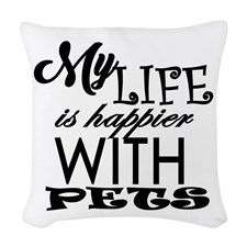 My Life is Happier With Pets Woven Throw Pillow