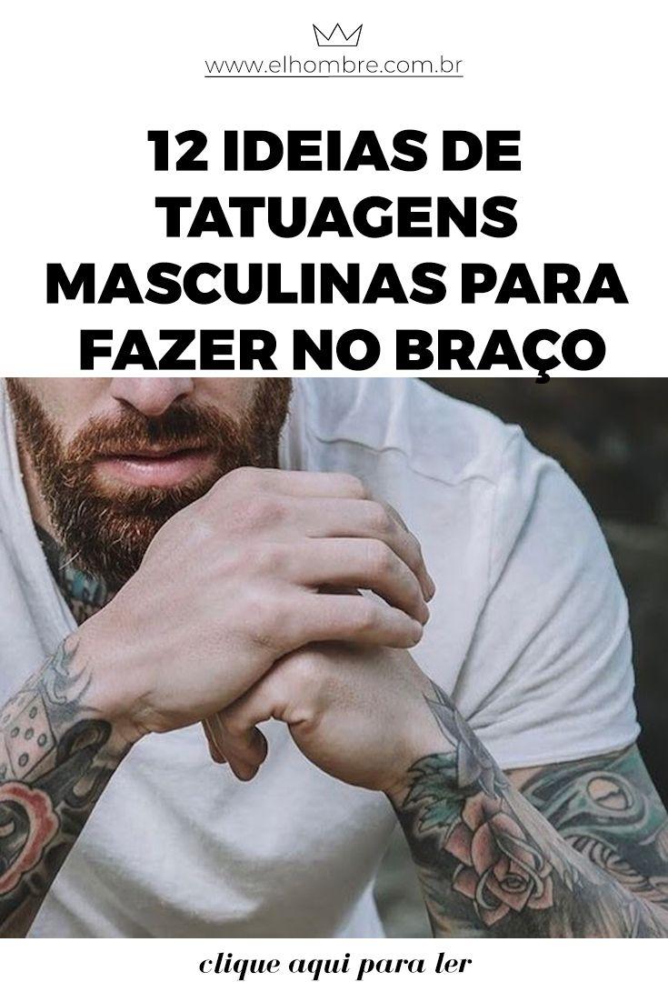 Como Escolher Tatuagem Homem tatuagens masculinas: 12 ideias para uma tattoo no braço