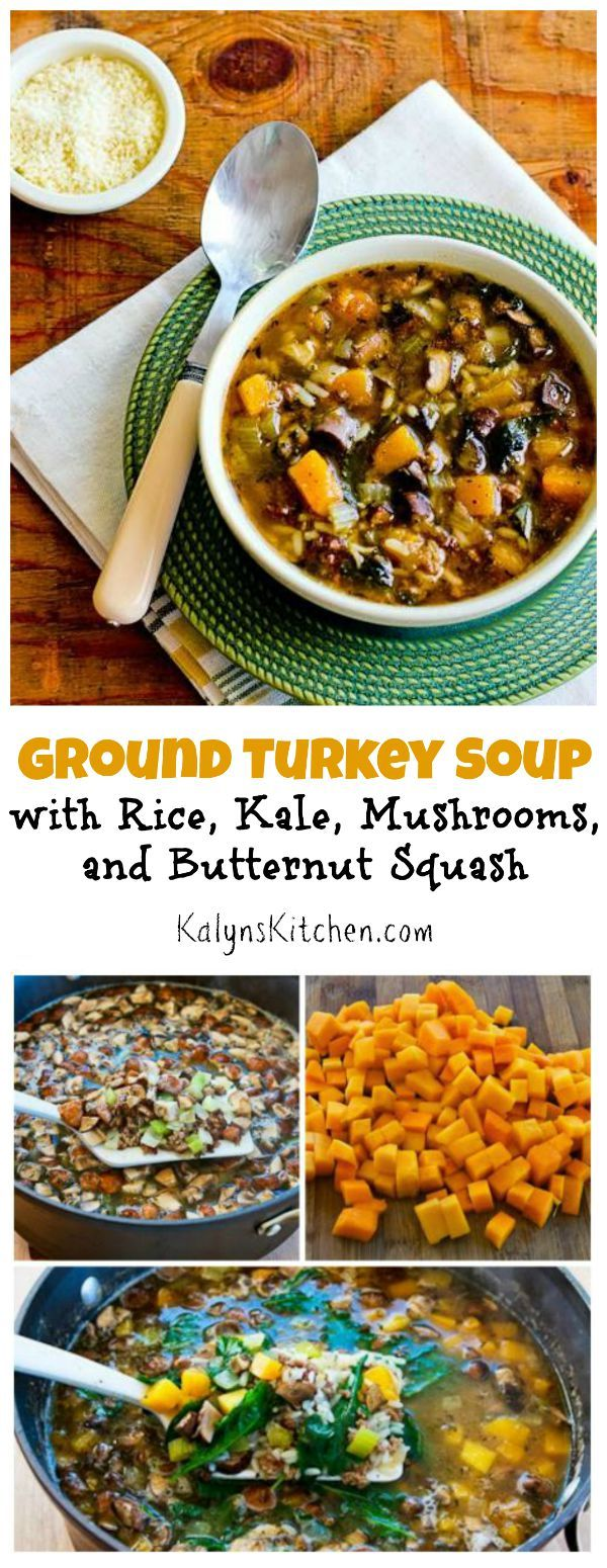 I loved the flavors in this Ground Turkey Soup with Rice, Kale, Mushrooms, and Butternut Squash.  (Can Freeze, Gluten-Free)  [found on KalynsKitchen.com]