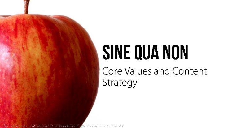 Sine Qua Non: Core Values and Content Strategy