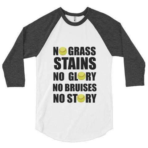 $25.00 No Grass Stains No Glory No Bruises No Story Softball 3/4 sleeve raglan shirt