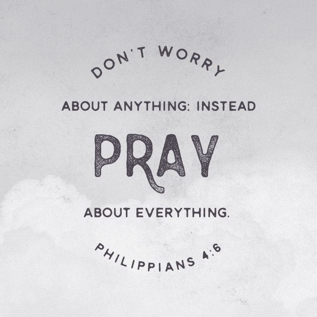 """""""Do not be anxious about anything, but in every situation, by prayer and petition, with thanksgiving, present your requests to God. And the peace of God, which transcends all understanding, will guard your hearts and your minds in Christ Jesus."""" Philippians 4:6-7 NIV"""