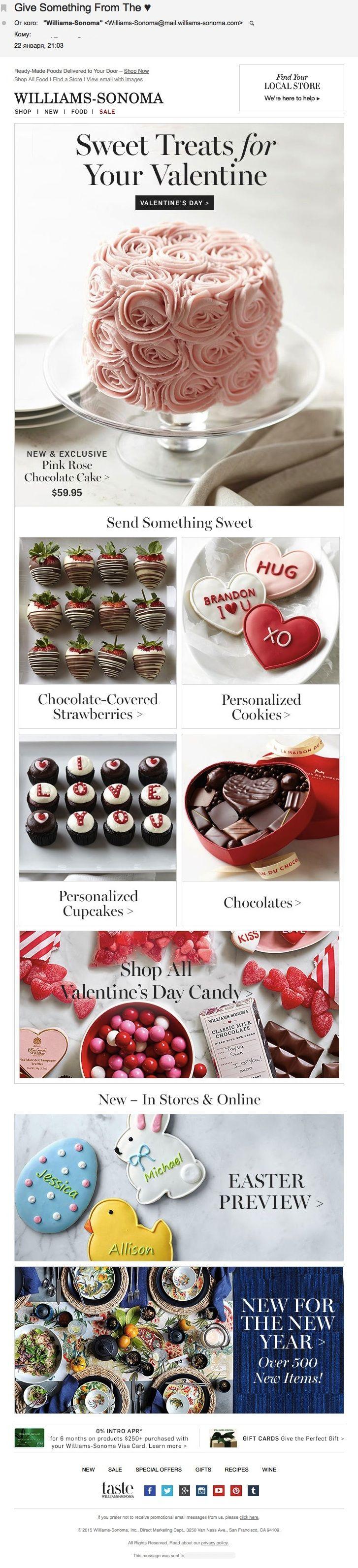 Williams-Sonoma: 14 февраля (22.01.15). Предлагает сладкий и вкусный дизайн ко Дню всех влюблённых — «сладкое вдохновение для вашего Валентина». Яркие цвета, конфеты, символы праздника создают по-настоящему романтическое настроение.