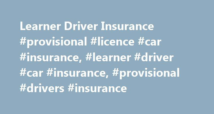 Learner Driver Insurance #provisional #licence #car #insurance, #learner #driver #car #insurance, #provisional #drivers #insurance http://california.remmont.com/learner-driver-insurance-provisional-licence-car-insurance-learner-driver-car-insurance-provisional-drivers-insurance/  # Learner Driver Insurance We ve teamed up with Choose Your Insurance to offer temporary learner driver insurance for provisional licence holders, so you can gain driving experience in your own name. Comprehensive…