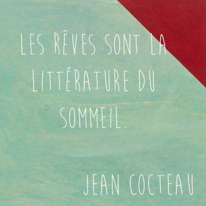 #LaCitationDuJour Les rêves sont la littérature du sommeil. Jean Cocteau
