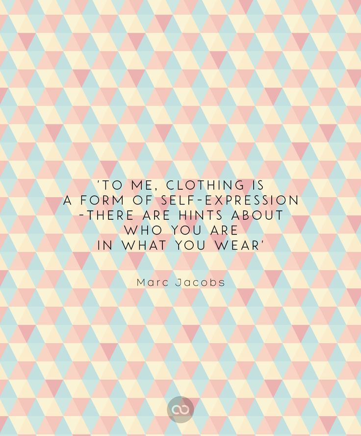"""""""To me, clothing is a form of self-expression - there are hints about who you are in what you wear"""" by Marc Jacobs"""
