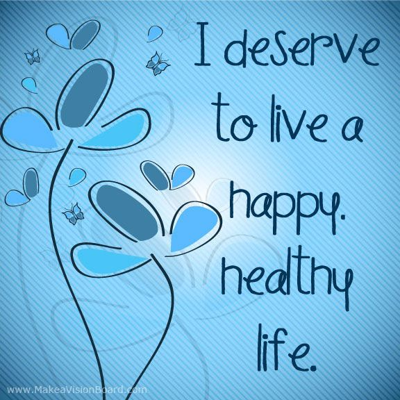 I deserve to live a happy... Weight Loss Affirmations at http://www.makeavisionboard.com/weight-loss-affirmations