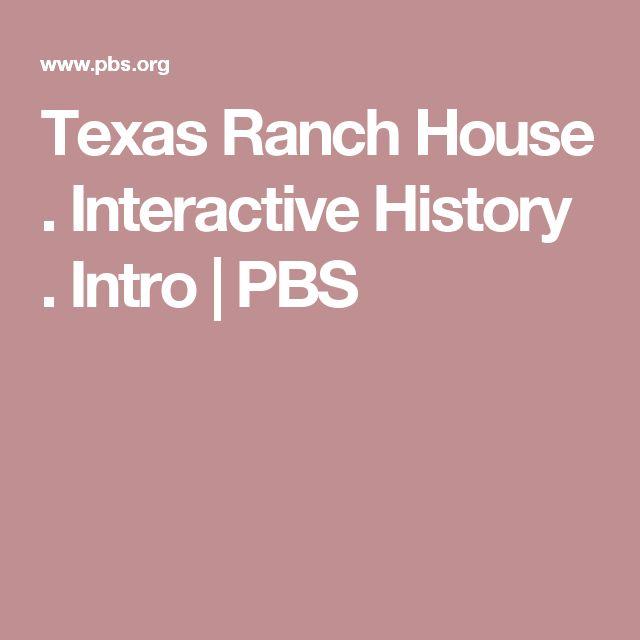 Texas Ranch House . Interactive History . Intro | PBS