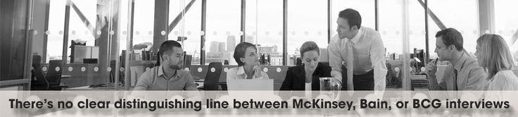 There's no clear distinguishing line between McKinsey, Bain, or BCG interviews http://mconsultingprep.com/mckinsey-case-interview/