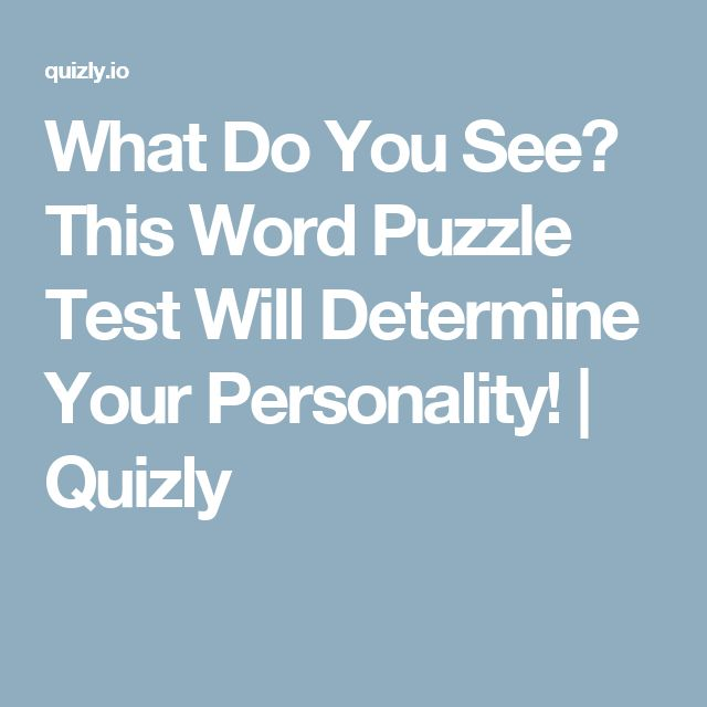What Do You See? This Word Puzzle Test Will Determine Your Personality!  | Quizly