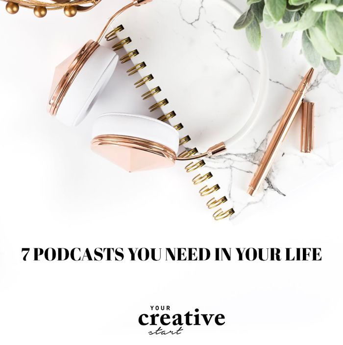 7 Podcasts You Need In Your Life. Blog post by Jaharn Giles at Your Creative Start.