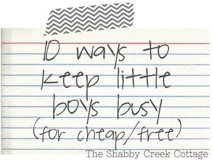10 ways to keep little boys busy (for cheap or free!)