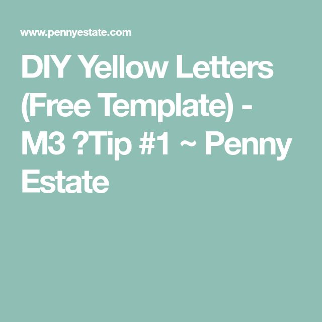 DIY Yellow Letters (Free Template) - M3 Tip #1 ~ Penny Estate