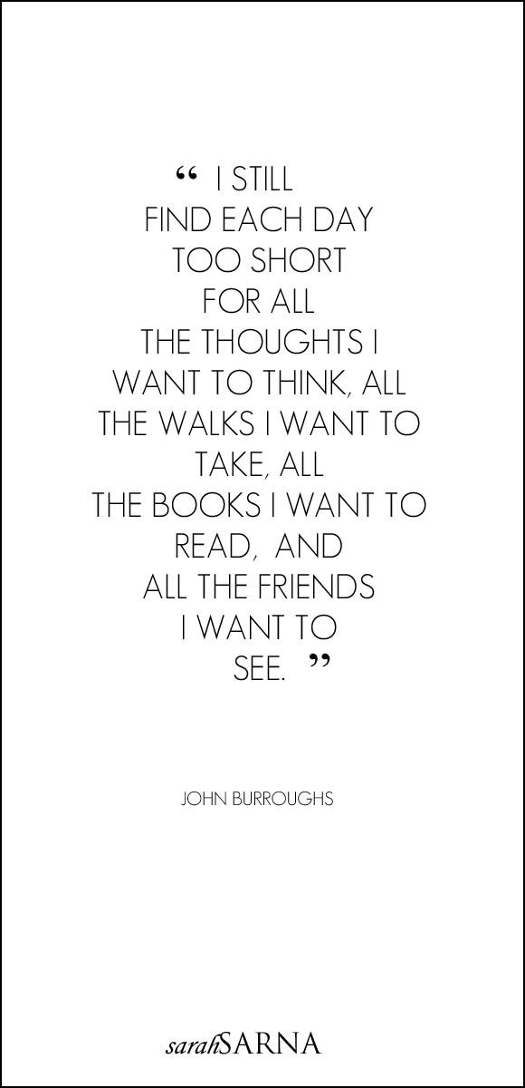 """Quotes, quoted. """"I still find each day too short.."""" John Burroughs."""