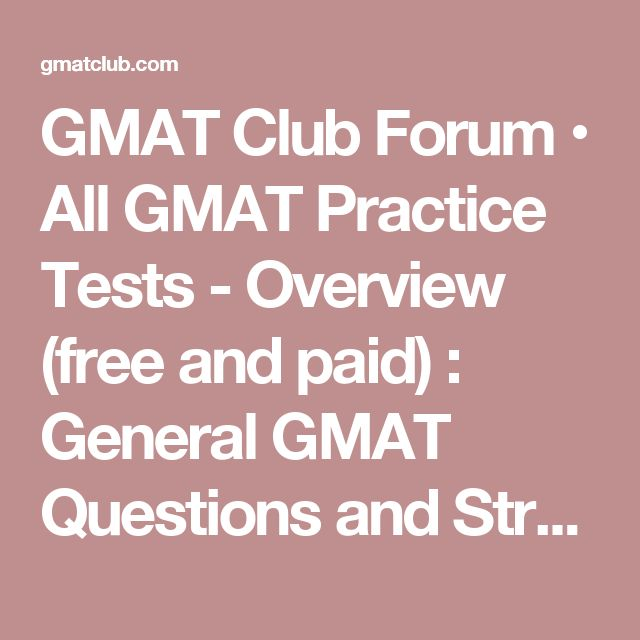 GMAT Club Forum • All GMAT Practice Tests - Overview (free and paid) : General GMAT Questions and Strategies