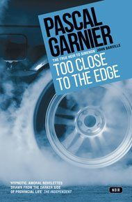Too Close to the Edge, by Pascal Garnier | Gallic Books