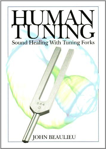Human Tuning Sound Healing with Tuning Forks by John Beaulieu,http://www.amazon.com/dp/0615358853/ref=cm_sw_r_pi_dp_WgKJsb1Q4QNWP3WA