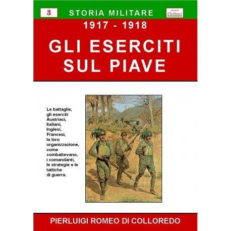 Edizioni Chillemi - N.03 - Gli Eserciti sul Piave 1917-1918