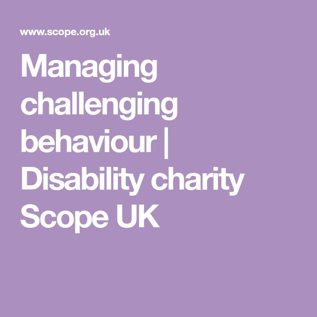 Managing challenging behaviour   Disability charity Scope UK