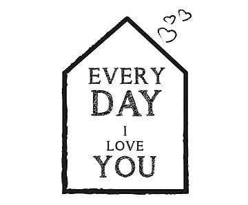 Adesivo su pellicola vinilica Everyday I love You - 40x56 cm