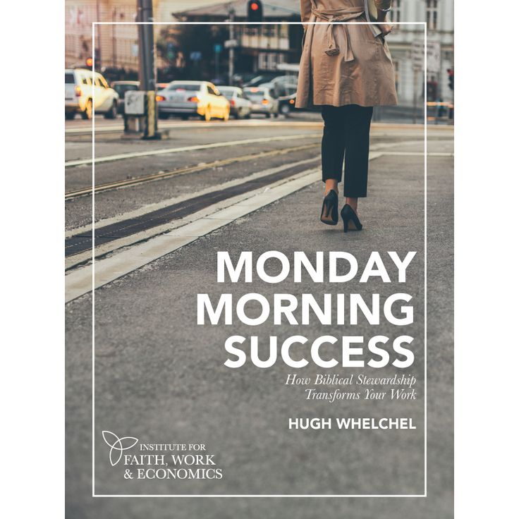 Monday Morning Success: How Biblical Stewardship Transforms Your Work (Digital Download)