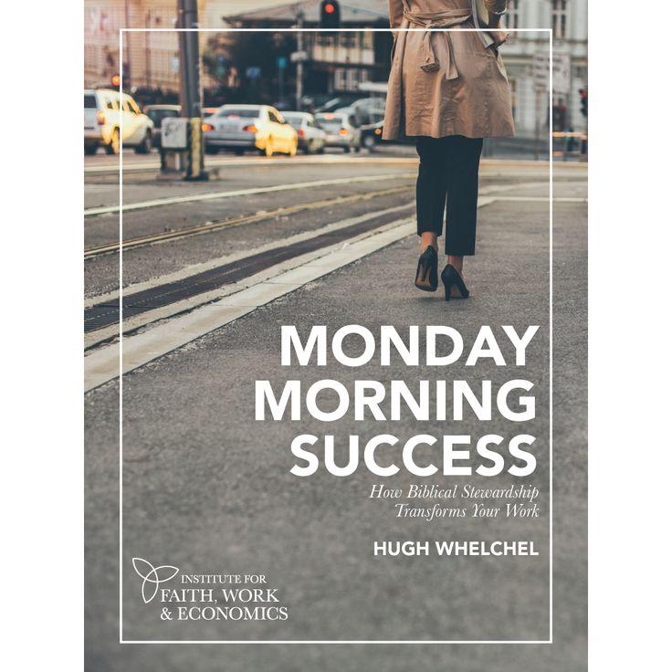 Monday Morning Success: How Biblical Stewardship Transforms Your Work (Digital Download)