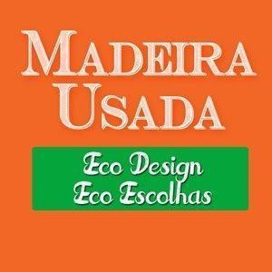 Madeira Usada. Eco Design, Eco Escolhas