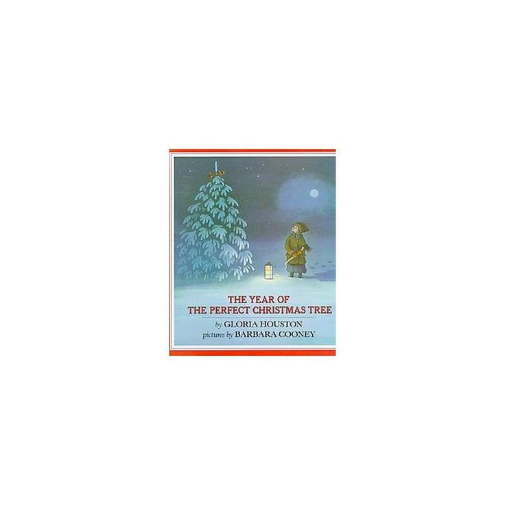 Year of the Perfect Christmas Tree : An Appalachian Story (School And Library) (Gloria Houston)