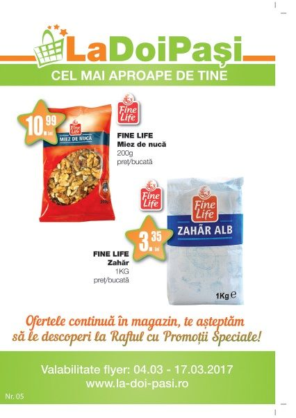 Catalog La Doi Pasi 04 - 17 Martie 2017! Oferte si recomandari: Fine Life miez de nuca 10,99 lei; Fine Life zahar 3,35 lei; Delik'at legume 75 g 1,79 lei